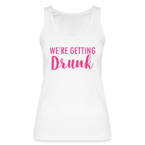 We`re getting drunk - Frauen Bio Tank Top von Stanley & Stella