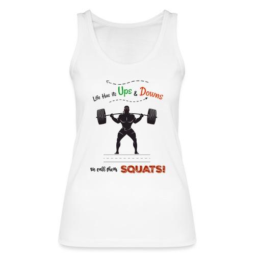 Do You Even Squat? - Women's Organic Tank Top by Stanley & Stella