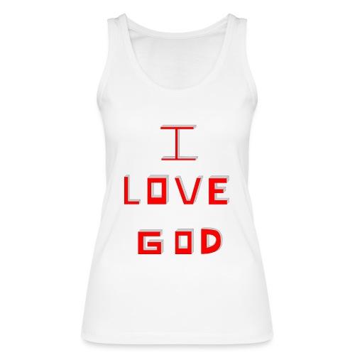 I LOVE GOD - Camiseta de tirantes ecológica mujer de Stanley & Stella
