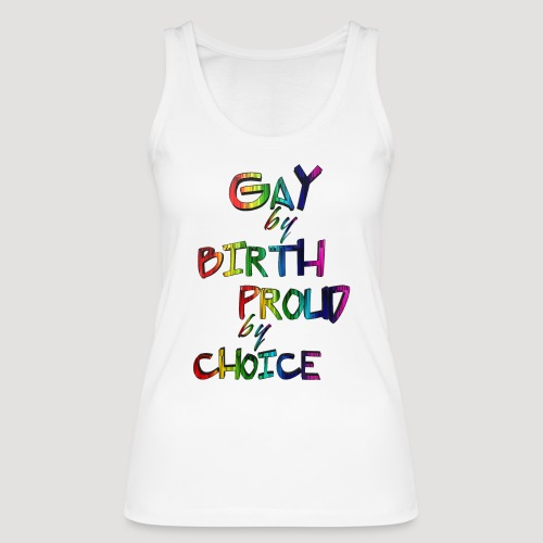 Gay by Birth - Frauen Bio Tank Top von Stanley & Stella
