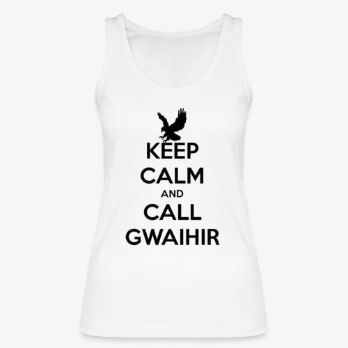 Keep Calm And Call Gwaihir - Women's Organic Tank Top by Stanley & Stella