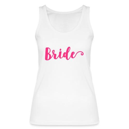 Bride - Frauen Bio Tank Top von Stanley & Stella