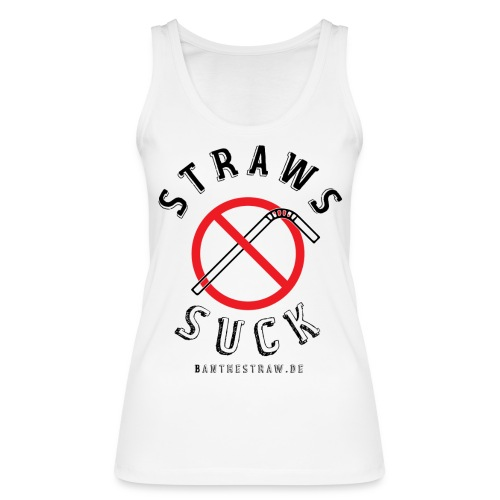 Straws Suck Classic - Women's Organic Tank Top by Stanley & Stella