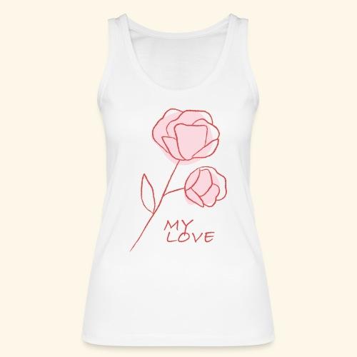 Rose My Love - Mon Amour - Saint valentin - Débardeur bio Femme