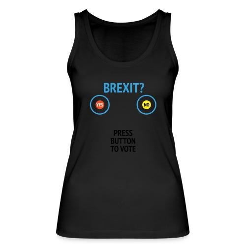 Brexit: Press Button To Vote - Økologisk Stanley & Stella tanktop til damer