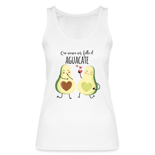 Que no nos falte el aguacate - Camiseta de tirantes ecológica mujer de Stanley & Stella