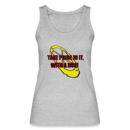 TAKE PRIDE IN IT, WITH A DON! - Frauen Bio Tank Top von Stanley & Stella