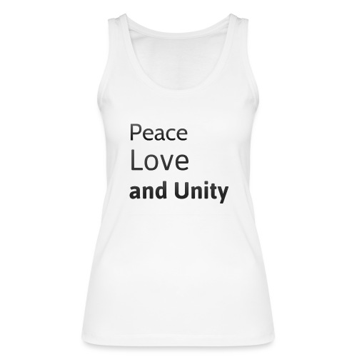 peace love and unity - Women's Organic Tank Top by Stanley & Stella