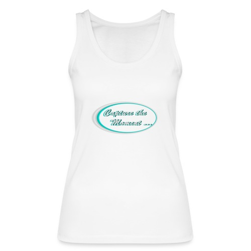 Logo capture the moment photography slogan - Women's Organic Tank Top by Stanley & Stella