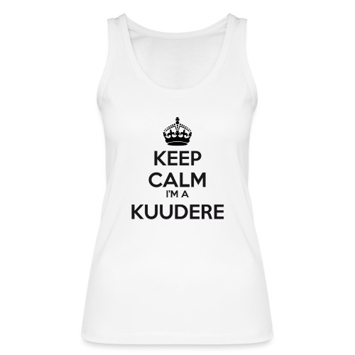 Kuudere keep calm - Women's Organic Tank Top by Stanley & Stella