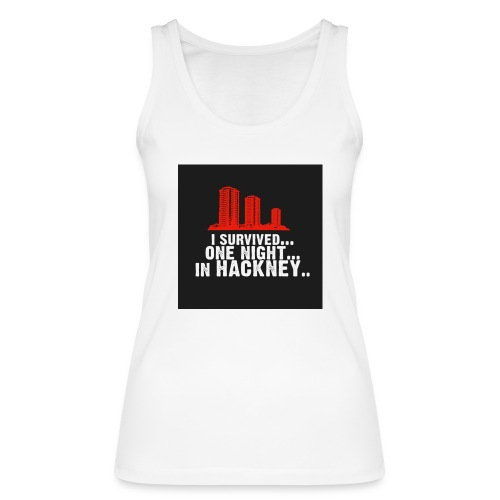 i survived one night in hackney badge - Women's Organic Tank Top by Stanley & Stella