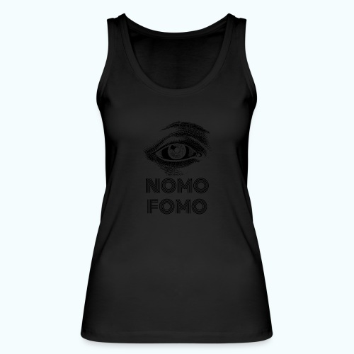 NOMO FOMO - Women's Organic Tank Top by Stanley & Stella