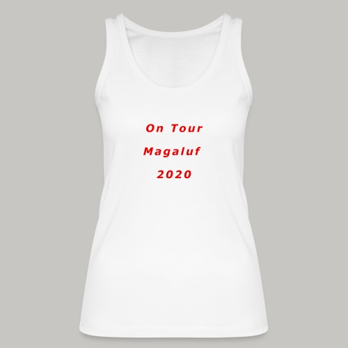On Tour In Magaluf, 2020 - Printed T Shirt - Women's Organic Tank Top by Stanley & Stella