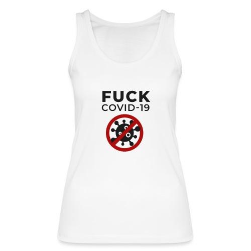 Fuck COVID-19 - Frauen Bio Tank Top von Stanley & Stella