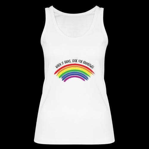 When it rains, look for rainbows! - Colorful Desig - Top ecologico da donna di Stanley & Stella