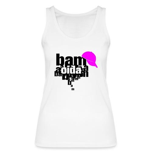 bam oida bam - Frauen Bio Tank Top von Stanley & Stella
