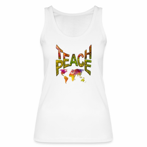 Teach Peace - Women's Organic Tank Top by Stanley & Stella