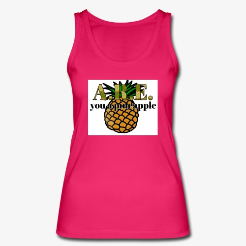 Are you a pineapple - Women's Organic Tank Top by Stanley & Stella