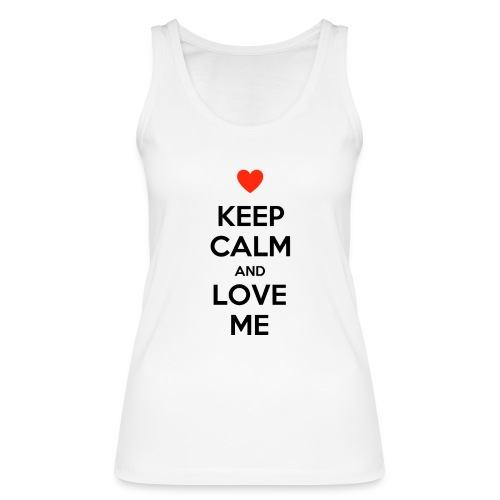 Keep calm and love me - Top ecologico da donna di Stanley & Stella