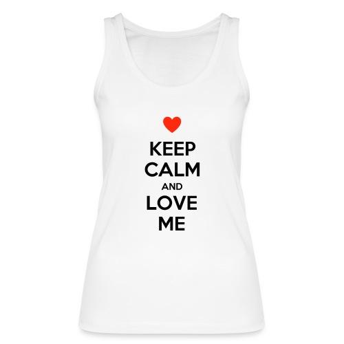 Keep calm and love me - Top ecologico da donna di Stanley & Stella