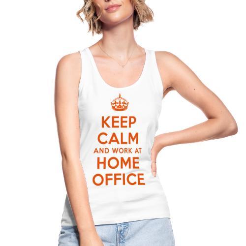 KEEP CALM and work at HOME OFFICE - Frauen Bio Tank Top von Stanley & Stella