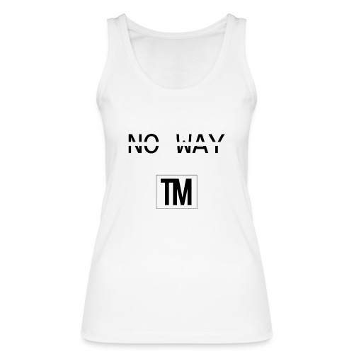 NO WAY - Women's Organic Tank Top by Stanley & Stella