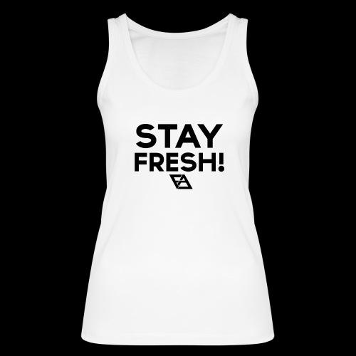 STAY FRESH! T-paita - Stanley & Stellan naisten luomutanktoppi