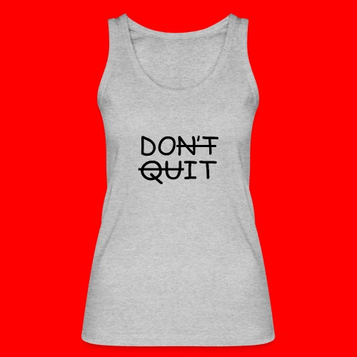 Don't Quit, Do It - Økologisk Stanley & Stella tanktop til damer