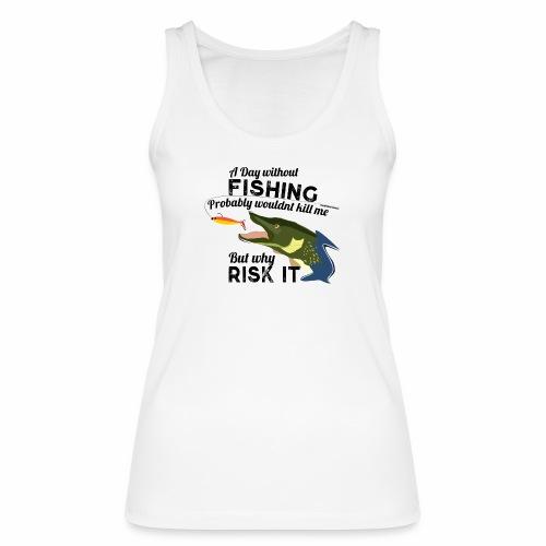 A Day without Fishing Hecht Pike Fishyworm Angel - Frauen Bio Tank Top von Stanley & Stella