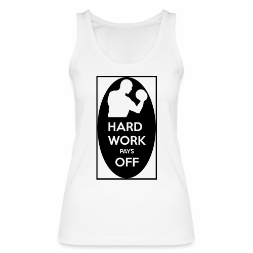 hard work pays off 2 cup.jpg - Women's Organic Tank Top by Stanley & Stella