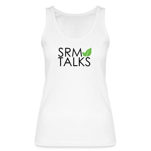 SRM Talks - Women's Organic Tank Top by Stanley & Stella