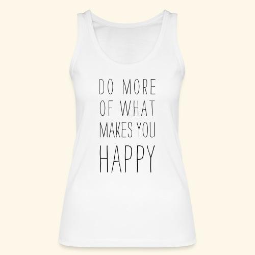 Do more of what makes you happy - Frauen Bio Tank Top von Stanley & Stella
