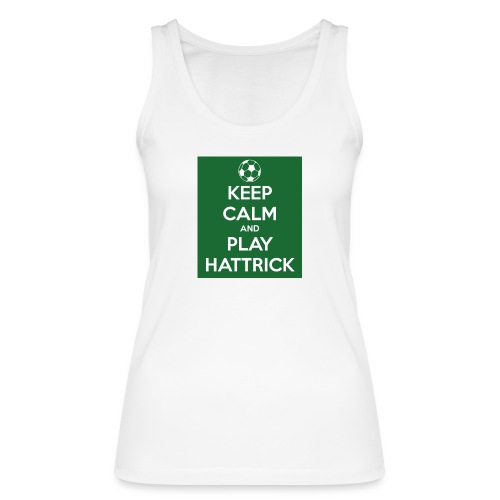 keep calm and play hattrick - Top ecologico da donna di Stanley & Stella