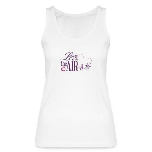 Love Is In The Air - Camiseta de tirantes ecológica mujer de Stanley & Stella