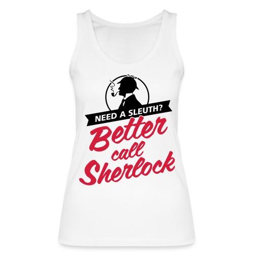 Better Call Sherlock - Frauen Bio Tank Top von Stanley & Stella