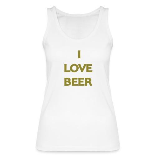 I LOVE BEER - Top ecologico da donna di Stanley & Stella