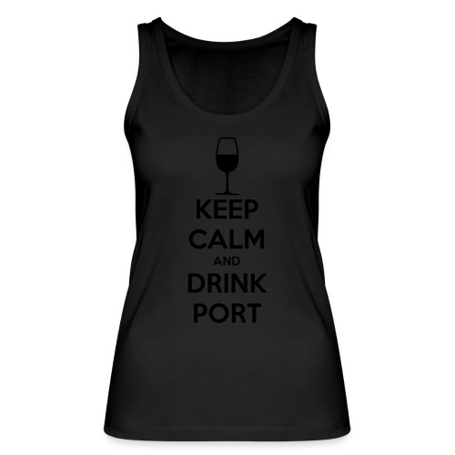 Keep Calm and Drink Port - Women's Organic Tank Top by Stanley & Stella