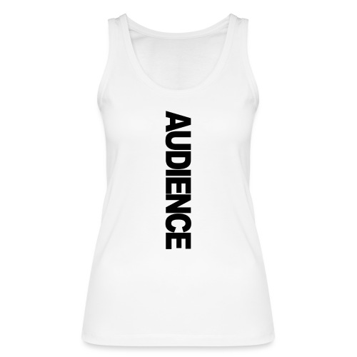 audienceiphonevertical - Women's Organic Tank Top by Stanley & Stella