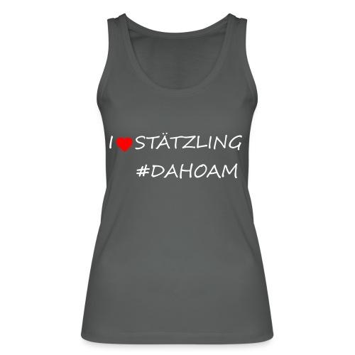 I ❤️ STÄTZLING #DAHOAM - Frauen Bio Tank Top von Stanley & Stella