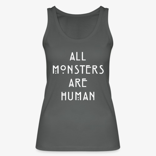 All Monsters Are Human - Débardeur bio Femme