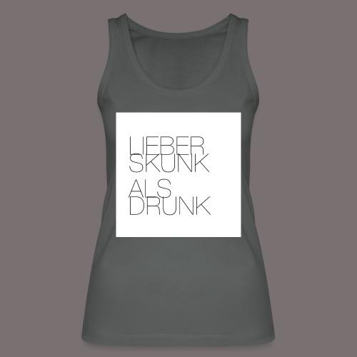 Lieber Skunk als Drunk - Frauen Bio Tank Top von Stanley & Stella