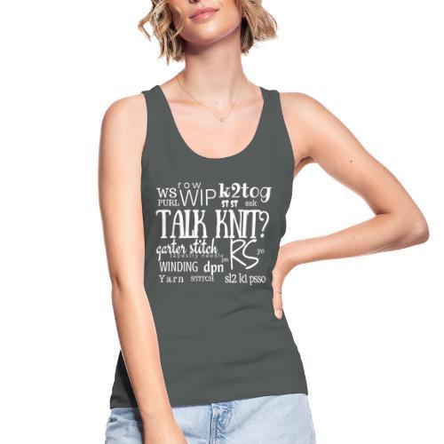 Talk Knit ?, white - Women's Organic Tank Top by Stanley & Stella