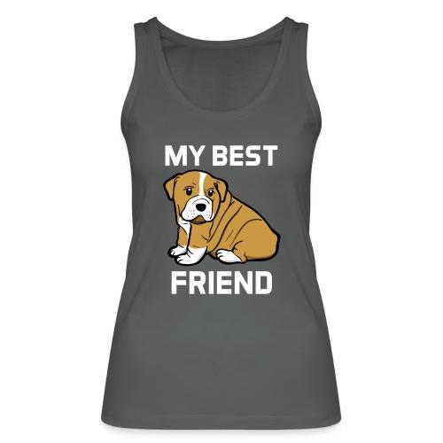 My Best Friend - Hundewelpen Spruch - Frauen Bio Tank Top von Stanley & Stella