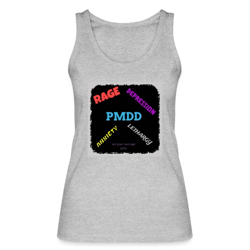Pmdd symptoms - Women's Organic Tank Top by Stanley & Stella