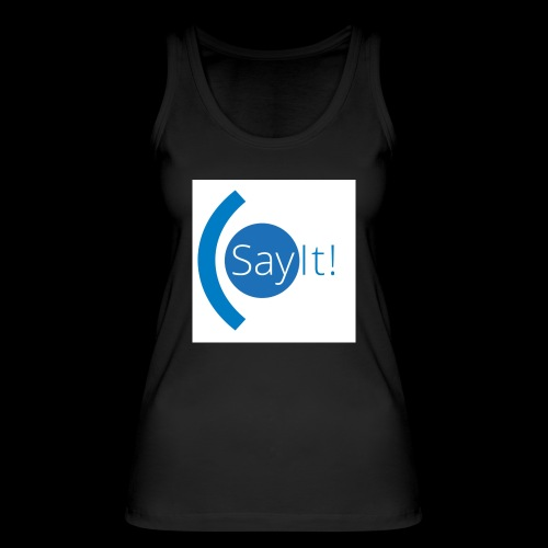 Sayit! - Women's Organic Tank Top by Stanley & Stella