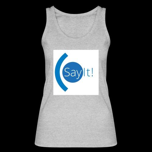 Sayit! - Women's Organic Tank Top by Stanley & Stella