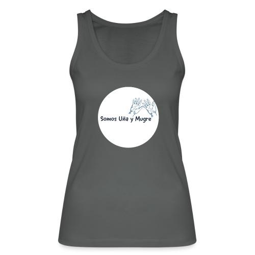 Somos uña y mugre - Camiseta de tirantes ecológica mujer de Stanley & Stella