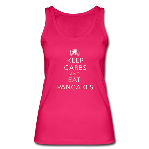 KEEP CARBS AND EAT PANCAKES - Top ecologico da donna di Stanley & Stella