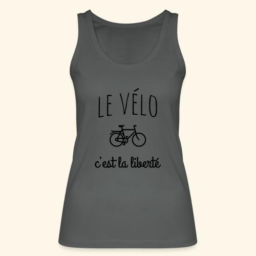 Le vélo c'est la liberté - Débardeur bio Femme