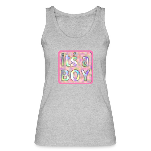 its a boy rosa text skylt - Women's Organic Tank Top by Stanley & Stella